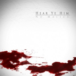 no-malice-hear-ye-him1-610x610